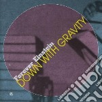 Down with gravity cd musicale di Einstein Forever