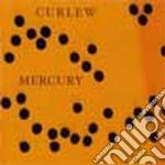 Curlew - Mercury cd musicale di Curlew