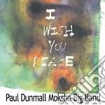 I wish you peace cd musicale di Paul dunmall moksha