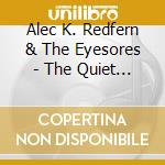 The quiet room cd musicale di Alec k. redfern & th