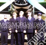 THANK FOR FLYING WITH US cd musicale di MATS MORGAN BAND