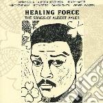 The songs of albert ayler cd musicale di Force Healing