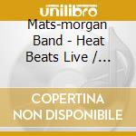 HEAT BEATS LIVE/TURBOOK cd musicale di MATS MORGAN BAND