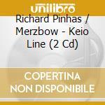 KEIO LINE! cd musicale di RICHARD PINHAS & MERZBOW