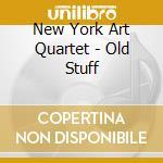 OLD STUFF                                 cd musicale di NEW YORK ART QUARTET