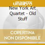 New York Art Quartet - Old Stuff cd musicale di NEW YORK ART QUARTET