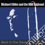 Backinthe days cd musicale di Michael & ndr Gibbs