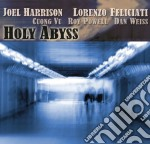 Holy abyss cd musicale di J.- felici Harrison