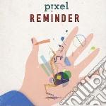 Reminder cd musicale di Pixel