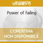 Power of failing cd musicale di Mineral