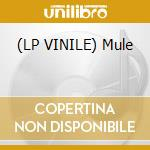 (LP VINILE) Mule lp vinile