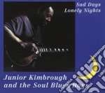 Sad days, lonely nights cd musicale di Kimbrough Junior