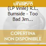 (LP VINILE) Too bad jim lp vinile
