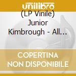 (LP VINILE) All night long/soul blues boys lp vinile di Kimbrough Junior
