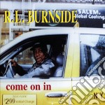 Come on in cd musicale di R.l. Burnside