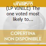 (LP VINILE) The one voted most likely to succeded lp vinile