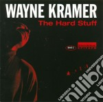 The hard stuff cd musicale di Wayne Kramer