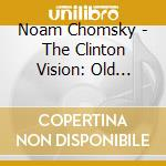 The clinton vision-old wine,new bottles cd musicale