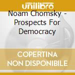 Prospects for democracy cd musicale