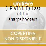 (LP VINILE) Last of the sharpshooters lp vinile