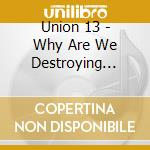 Are we destroying... cd musicale