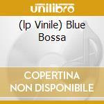 (LP VINILE) BLUE BOSSA lp vinile di MCCOY TYNER