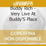 Very live at buddy's place cd musicale di Buddy Rich