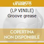 (LP VINILE) Groove grease lp vinile di Jimmy mcgriff (lp)