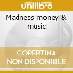 Madness money & music cd musicale di Sheena Easton