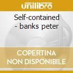 Self-contained - banks peter cd musicale di Peter banks (yes)