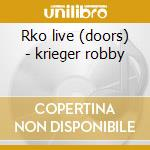 Rko live (doors) - krieger robby cd musicale di Robby krieger organization