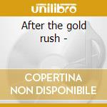 After the gold rush - cd musicale di Prelude
