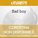 Bad boy cd musicale di Robert Gordon