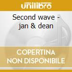 Second wave - jan & dean cd musicale di Berry Jan