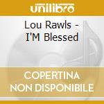 I'M BLESSED cd musicale di RAWLS LOU