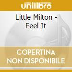 Feel it cd musicale di Milton Little