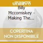 Making the rounds - cd musicale di Mccomiskey Billy
