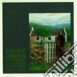 Stranger at the gate - cd musicale di O'brien Paddy