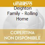 Rolling home cd musicale di Family Deighton