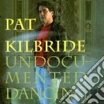 Un documented dancing cd musicale di Kilbride Pat