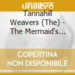 The mermaid's song cd musicale di The tannahill weaver