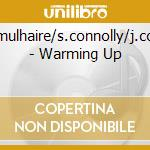Warming up cd musicale di M.mulhaire/s.connoll