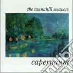The Tannahill Weavers - Capernaum cd musicale di The tannahill weavers