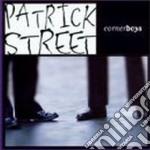 Corner boys - patrick street burke kevin irvine andy cd musicale di Street Patrick