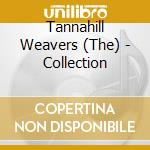Collection - tannahill weavers cd musicale di The tannahill weavers