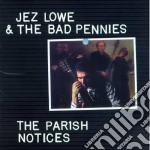 The parish notice - cd musicale di Jez lowe & the bad pennies