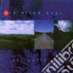 The world's room - cd musicale di Old blind dogs