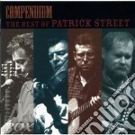 Patrick Street - Compendium The Best Of... cd musicale di Street Patrick