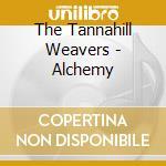 A�chemy - tannahill weavers cd musicale di The tannahill weavers