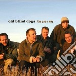 Old Blind Dogs - The Gab O Mey cd musicale di Old blind dogs
